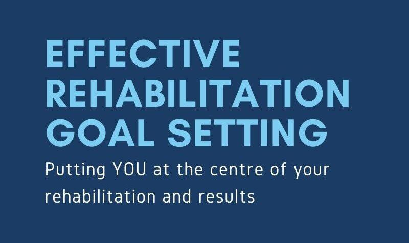 effective rehabilitation goals